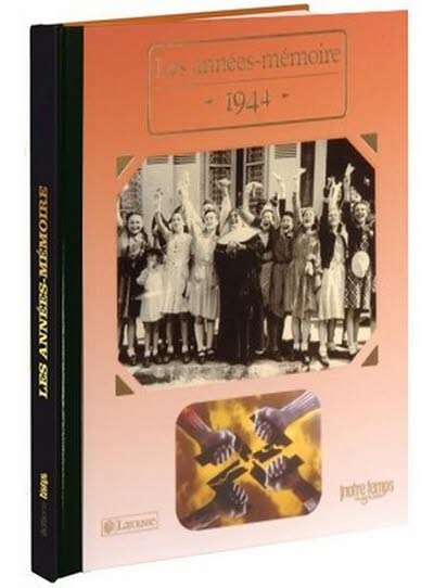 Les années-mémoire - Année 1944
