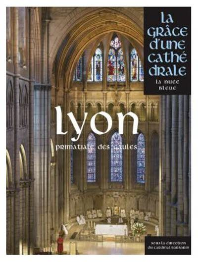 Lyon, la grâce d'une cathédrale