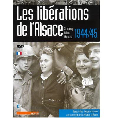 DVD Les libérations de l'Alsace 1944-45
