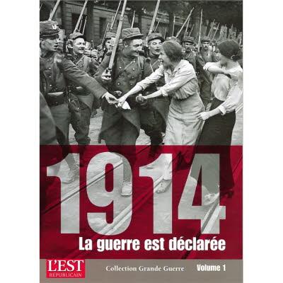Collection Grande Guerre - 1914, la guerre est déclarée