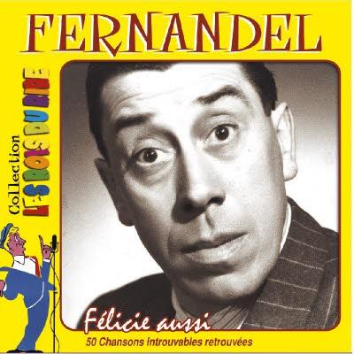 Double CD Fernandel : Félicie aussi