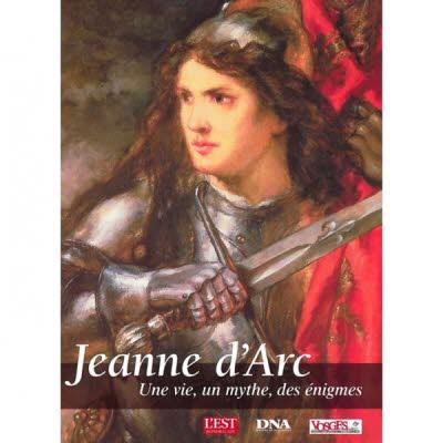 Jeanne d'Arc: Une vie, un mythe, des énigmes