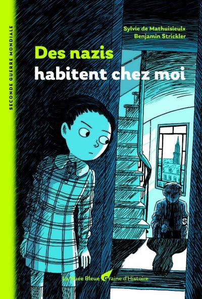 Des nazis habitent chez moi, collection Graine d'histoire