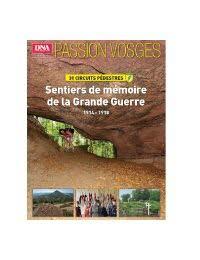 PASSION VOSGES 6 - SENTIERS DE MEMOIRE DE LA GRANDE GUERRE