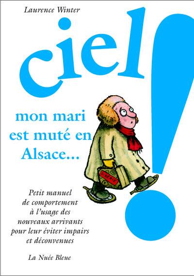 Ciel mon mari est muté en Alsace