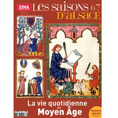 Saisons d'Alsace 67 - La vie quotidienne au Moyen-Age