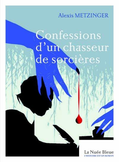 Confessions d'un chasseur de sorcières Alexis Metzinger