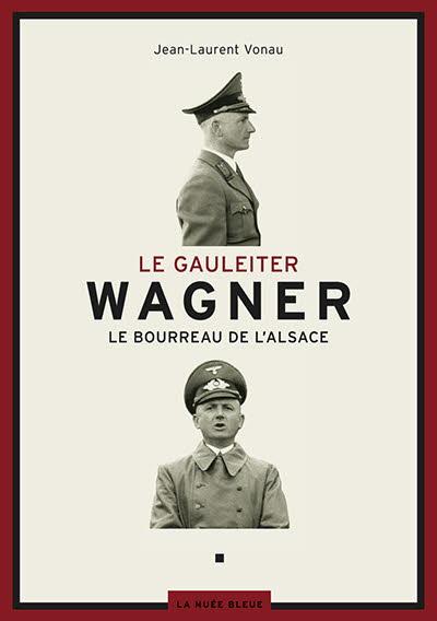 Le Gauleiter Wagner