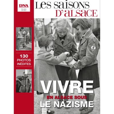 Saisons d'Alsace Hors-série - Vivre en Alsace sous le nazisme