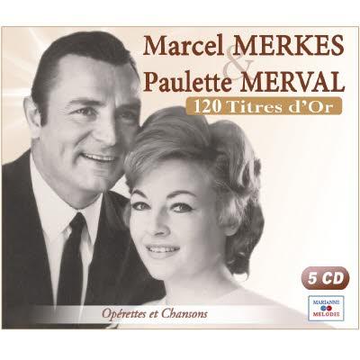 5 CD Marcel MERKES & Paulette MERVAL - 120 titres d'Or