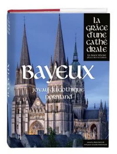 Bayeux, la grâce d'une cathédrale