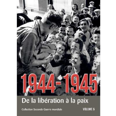 Collection Seconde Guerre Mondiale - Tome 5, 1944-1945