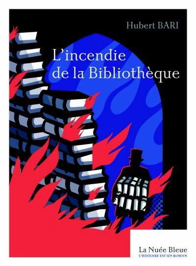 L'incendie de la bibliothèque Hubert Bari Roman