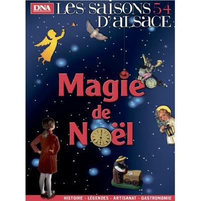 Saisons d'Alsace 54 - La magie de Noël