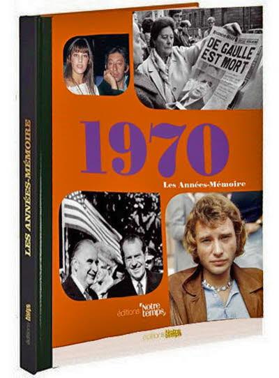 Les années-mémoire - Année 1970