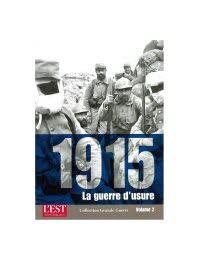 Collection Grande Guerre - 1915, la guerre d'usure