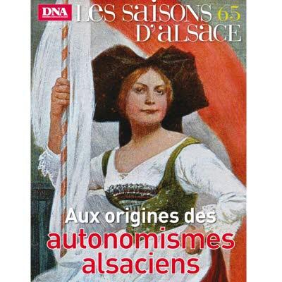 Saisons d'Alsace 65 - Aux origines des autonomismes alsaciens
