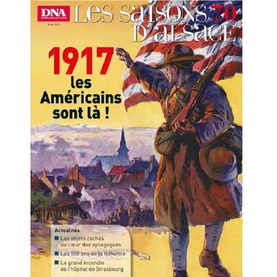 Saisons d'Alsace 70 - 1917, les Américains sont là !