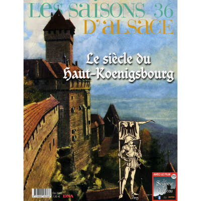 Saisons d'Alsace 36 - Le siècle du Haut-Koenigsbourg