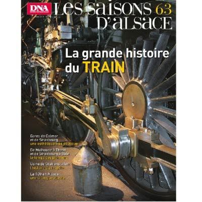 Saisons d'Alsace 63 - La grande histoire du train
