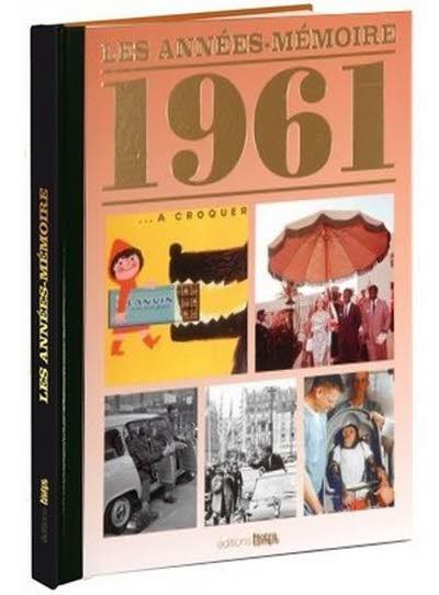 Les années-mémoire - Année 1961