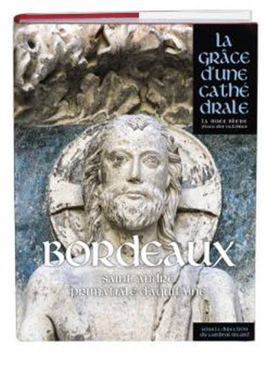 Bordeaux, la grâce d'une cathédrale