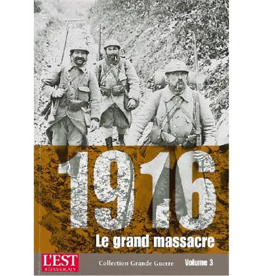 Collection Grande Guerre - 1916, le grand massacre