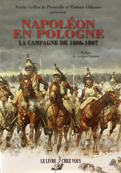 Napoléon en Pologne, la campagne de 1806-1807