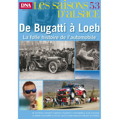 Saisons d'Alsace 53 - De Bugatti à Loeb, la folle histoire de l'Automobile